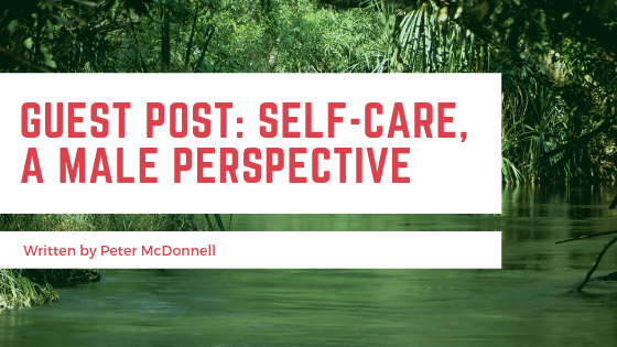 Guest Post: Self-Care, A Male Perspective - Chloe Chats