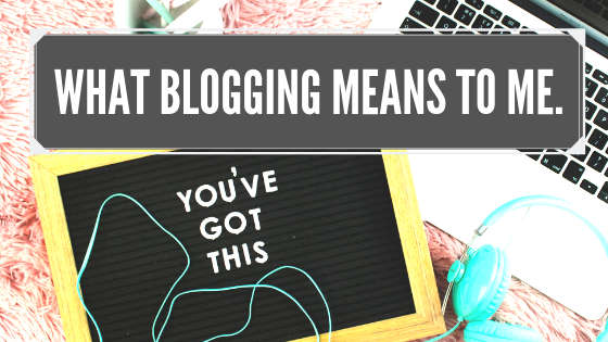 What Blogging means to me - Chloe Chats